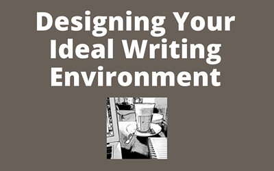 Figuring Out Your Best Writing Environment for Successfully Completing Your Book