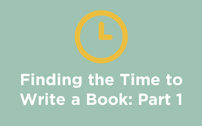 Finding Time to Write a Book: Part 1