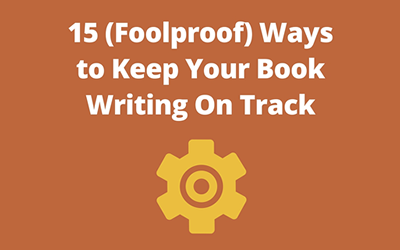 Book Writing Stalled? Here are 15 Ways to Get Back on Track